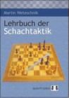 Lehrbuch der Schacktaktik by Martin Weteschnik