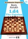 Grandmaster Repertoire 1A - The Catalan by Boris Avrukh