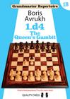 Grandmaster Repertoire 1B - The Queens Gambit by Boris Avrukh